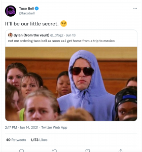 """On Twitter, Taco Bell responds to a follower's """"not me ordering Taco Bell as soon as I get home from a trip to Mexico"""" with """"It'll be our little secret."""""""